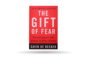 The Gift of Fear instinctive survival signals that will keep you safe