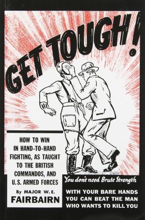 Get tough with W.E. Fairbairn